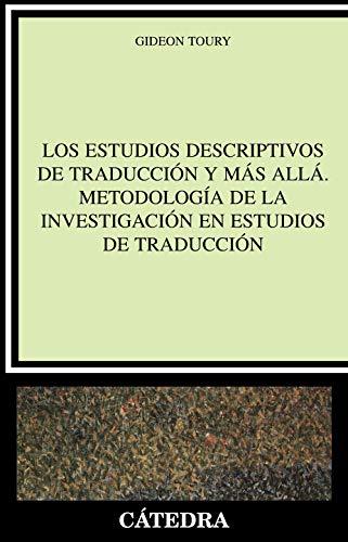 9788437621746: Los estudios descriptivos de traduccion y mas alla / Descriptive Translation Studies and Beyond: Metodologia de la investigacion en estudios de ... in Translation Studies (Spanish Edition)