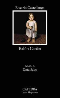 Balun Canan (Letras Hispanicas) (Spanish Edition): Castellanos, Rosario