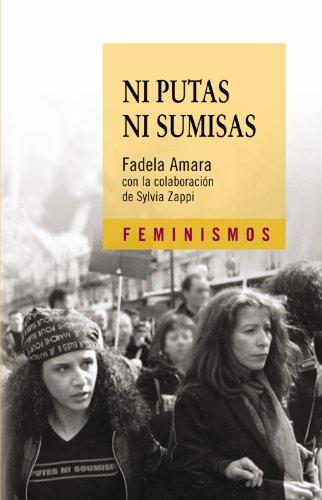 Ni putas ni sumisas / Neither Whores nor Submissive (Feminismos) (Spanish Edition): Amara, ...