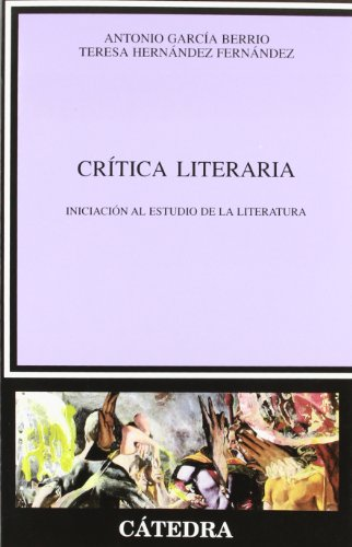 Critica literaria (Critica Y Estudios Literarios /: Garcia Berrio, Antonio