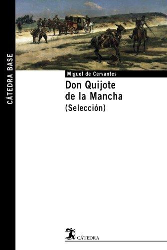 Don Quijote de la Mancha (Selección): Miguel de Cervantes