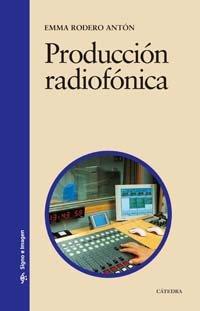 9788437622132: Producción radiofónica (Signo E Imagen)