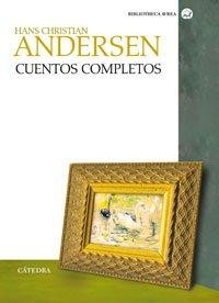 Cuentos Completos / Complete Stories (Biblioteca Avrea): Hans Christian Andersen,
