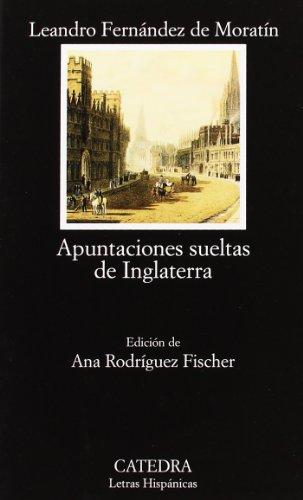 9788437622200: Apuntaciones Sueltas De Inglaterra / Released Memorandum Of England (Letras Hispanicas / Hispanic Writings) (Spanish Edition)