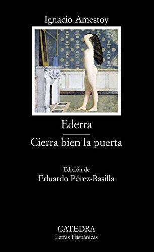 9788437622248: Ederra; Cierra bien la puerta (Letras Hispánicas)