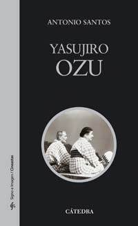 9788437622316: Yasujiro Ozu (Signo E Imagen - Signo E Imagen. Cineastas)