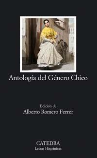 9788437622385: Antologia del Genero Chico (COLECCION LETRAS HISPANICAS) (Spanish Edition)