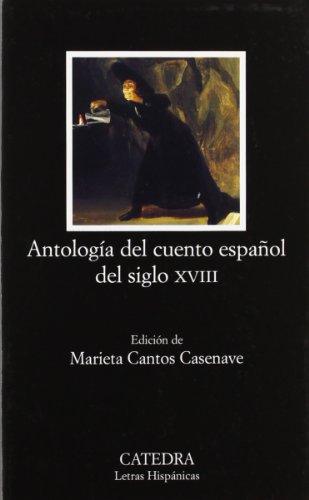 9788437622415: Antologia del cuento espanol del siglo XVIII / Anthology of Eighteenth-Century Spanish Story (Letras Hispanicas) (Spanish Edition)