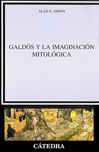 9788437622460: Galdós y la imaginación mitológica (Crítica Y Estudios Literarios)