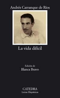 9788437622538: La vida difícil (Letras Hispánicas)