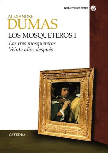 9788437622651: Los mosqueteros I: Los tres mosqueteros. Veinte años después (Bibliotheca Avrea)