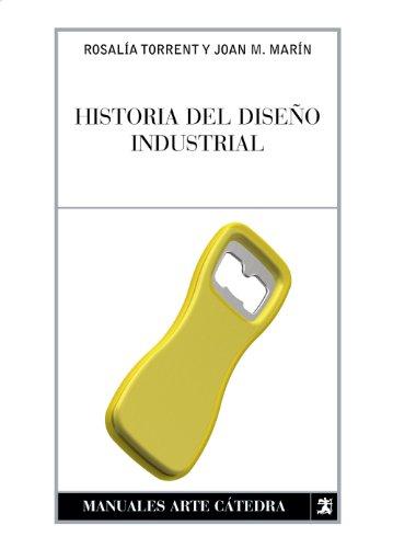 9788437622675: Historia del diseño industrial (Manuales Arte Cátedra)