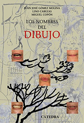 Los nombres del dibujo / The Names of Drawing (Arte: Grandes Temas / Art: Great Themes) (Spanish ...