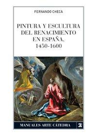 9788437622767: Pintura y escultura del Renacimiento en España, 1450-1600 (Manuales Arte Cátedra)