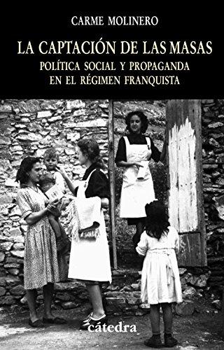 9788437622804: La captación de las masas: Política social y propaganda en el régimen franquista (Historia. Serie Menor)