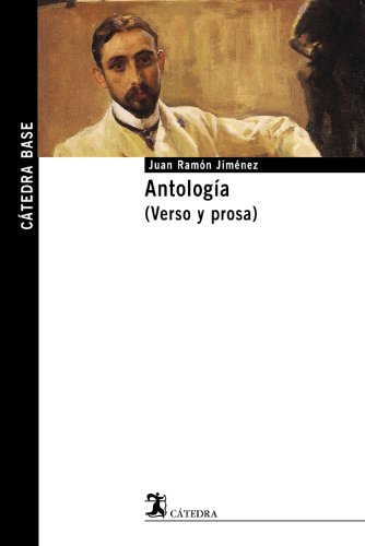 Antologia: Verso Y Prosa (Catedra Base / Cathedra Base): Jimenez, Juan Ramon