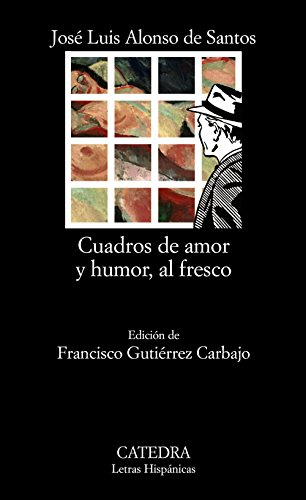 Cuadros de amor y humor, al fresco / Frames of Love and Humor, Al Fresco (Letras Hispanicas / ...