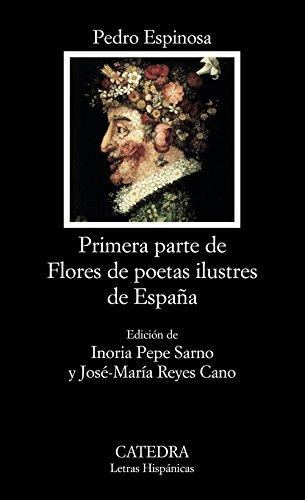 9788437623009: Primera Parte De Flores De Poetas Ilustres De Espana/ Flowers of Distinguished Poets of Spain (Spanish Edition)
