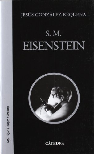 9788437623016: S. M. Eisenstein (Signo E Imagen / Sign and Image) (Spanish Edition)