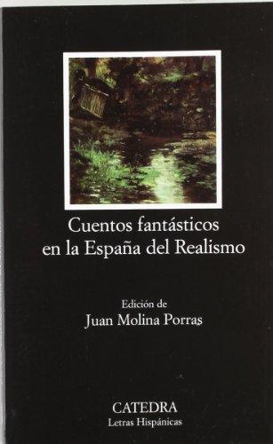 9788437623030: Cuentos fantasticos en la Espana del Realismo / Fantastic Stories in Spain of Realism (Letras Hispanicas / Hispanic Writings) (Spanish Edition)
