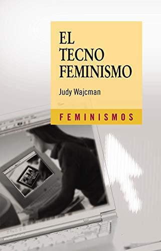 9788437623177: El tecnofeminismo (Feminismos)
