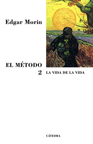 2: El metodo / The Method: La Vida De La Vida / Life of Life (Coleccion Teorema Serie Mayor) (Spanish Edition) (8437623316) by Edgar Morin