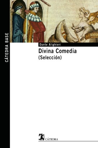 Divina comedia/ Divine Comedy (Catedra Base): Dante Alighieri