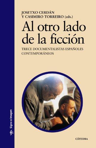 9788437623627: Al otro lado de la ficcion/ The Other Side of Fiction: Trece Documentalistas Espanoles Contemporaneos (Signo E Imagen) (Spanish Edition)