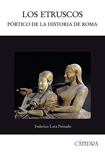 Los Etruscos/ the Etruscan: Portico De La Historia De Roma: Peinado, Federico Lara