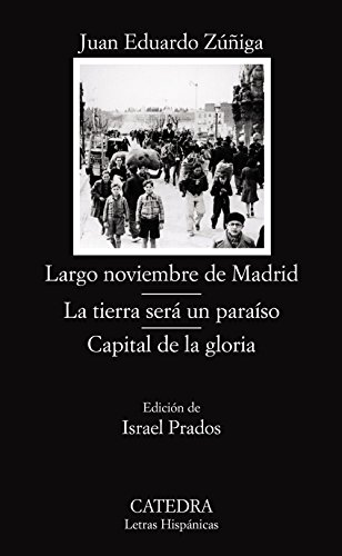 9788437623870: Largo noviembre de Madrid- La tierra sera un paraiso- Capital de la gloria/ Long November in Madrid- The Land is a Paradise- The Capital of Glory ... Hispanic Writings) (Spanish Edition)