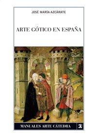 9788437623917: Arte gótico en España (Manuales Arte Cátedra)