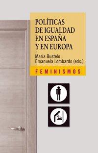 9788437623962: Políticas de igualdad en España y en Europa: Afinando la mirada (Feminismos)