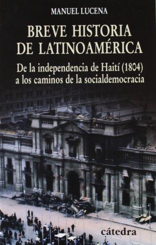 9788437623993: Breve historia de Latinoamerica/ Brief History of Latin America: De la independencia de Haiti (1804) a los caminos de la socialdemocracia (Historia serie menor) (Spanish Edition)
