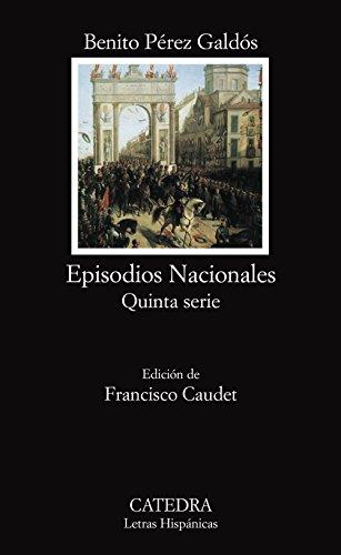 EPISODIOS NACIONALES: QUINTA SERIE: Pérez Galdós, Benito
