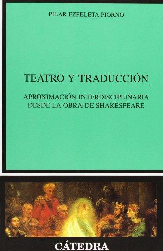 9788437624273: Teatro y traducción: Aproximación interdisciplinaria desde la obra de Shakespeare (Lingüística)