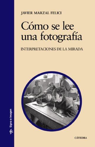 9788437624297: Cómo se lee una fotografía: Interpretaciones de la mirada (Signo E Imagen)