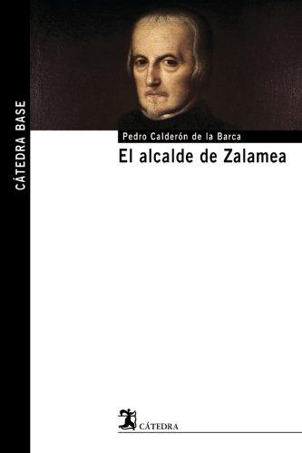 9788437624372: El alcalde de Zalamea (Cátedra Base)