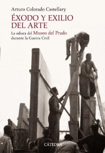 9788437624419: exodo y exilio del arte/ Art Exedus and Exil: La Odisea Del Museo Del Prado Durante La Guerra Civil (Spanish Edition)
