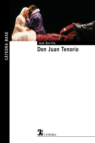 9788437624488: Don Juan Tenorio (Cátedra Base)
