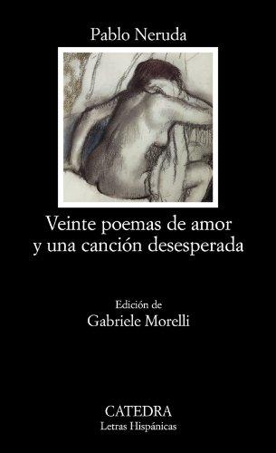 9788437624662: Veinte poemas de amor y una canción desesperada (Letras Hispánicas)