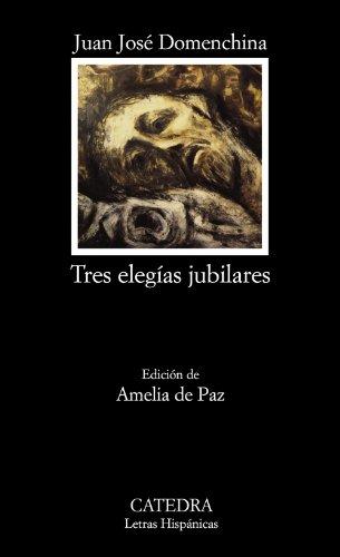 9788437624716: Tres elegías jubilares (Letras Hispánicas)