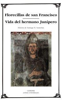 9788437624792: Florecillas de San Francisco, vida del hermano Junipero/ Little Flowers of St. Francisco, Junipero brother's life (Letras Universales) (Spanish Edition)