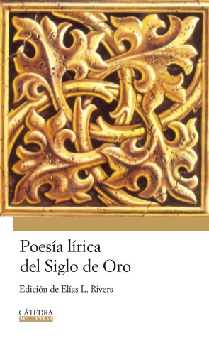 9788437624853: Poesia lirica del Siglo de Oro/ Lyric Poetry of the Golden Age (Mil Letras/ 1000 Words) (Spanish Edition)