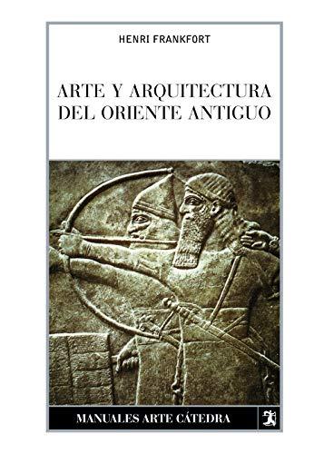 9788437624914: Arte y arquitectura del Oriente Antiguo (Manuales Arte Cátedra)