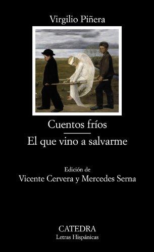 9788437624969: Cuentos frios & El que vino a salvarme / Cold Tales & The one who came to save me (Letras Hispanicas) (Spanish Edition)