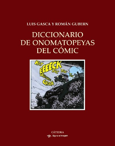 DICCIONARIO DE ONOMATOPEYAS DEL COMIC.: Gasca, Luis; Roman Gubern.