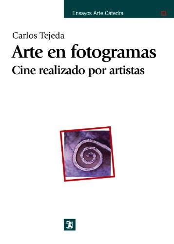 9788437625034: Arte en fotogramas/ Art in frame: Cine Realizado Por Artistas/ Films Made by Artists (Ensayos Arte Catedra) (Spanish Edition)