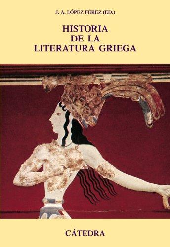 9788437625157: Historia de la literatura griega/ History of Greek Literature (Critica Y Estudios Literarios-Historias De La Literatura) (Spanish Edition)
