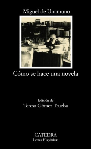 9788437625195: Como se hace una novela/ How to Make a Novel (Letras Hispanicas/ Hispanic Writings) (Spanish Edition)