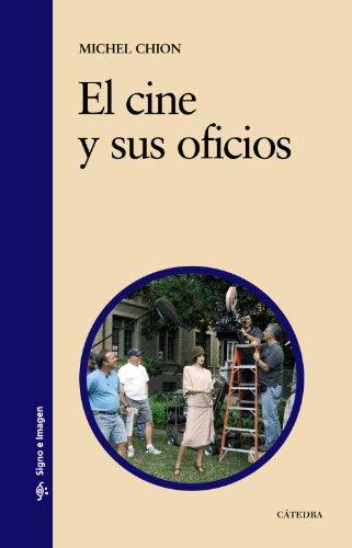 9788437625485: El cine y sus oficios (Signo E Imagen)